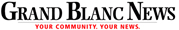 Grand Blanc News: The Latest News, Updates and Opinions